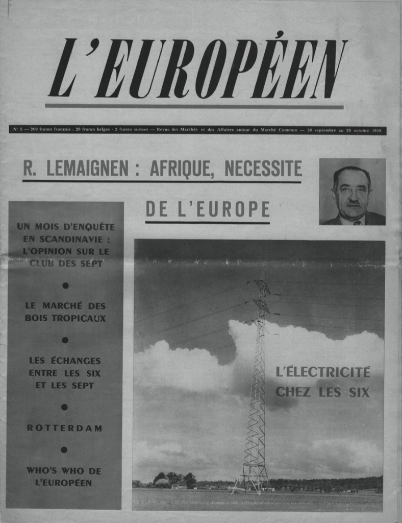 """ 'Africa: A European Necessity'. Issue of L'Européen. Revue des Marchés et des Affaires autour du Marché Commun (September/October 1958), featuring a statement by commissioner Robert Lemaignen on Eurafrica and the association of the African colonies."" Eurafrica, p.245."